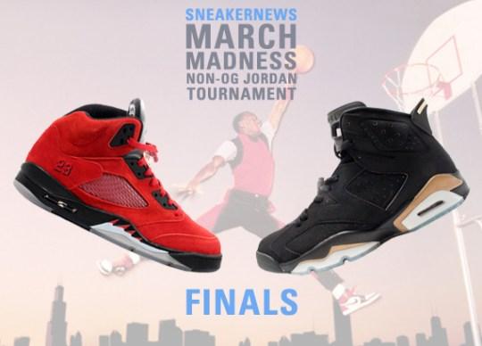 Sneaker News March Madness Non-OG Air Jordan Tournament – Finals
