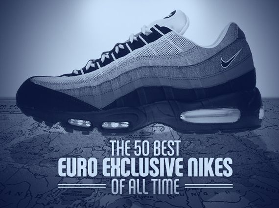 Complex 39 s 50 best euro exclusive nikes of all time page for Bett 50 euro