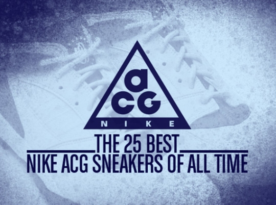 Complex's 25 Best Nike ACG Sneakers of All Time