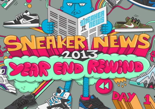 Sneaker News 2013 Year End Rewind: Day 1