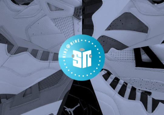 Sneaker News NINE@NINE: Air Jordans We Hope to See Remastered