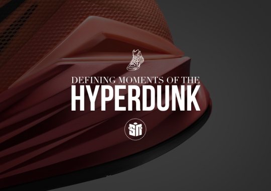 Outliving The Hype: Defining Moments of the Nike Hyperdunk Series