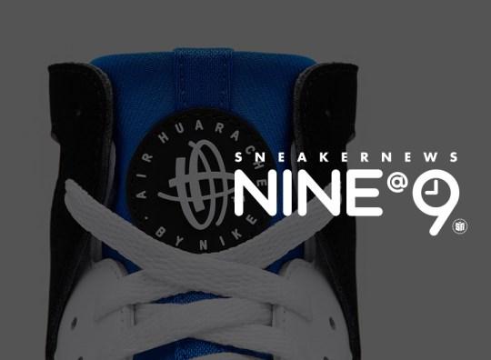 Sneaker News NINE@NINE: Nike Huarache Originals