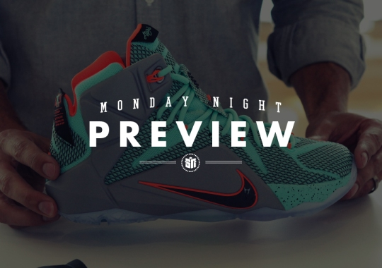 "Monday Night Preview: Nike LeBron 12 ""NSRL"""