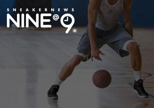 Sneaker News NINE@NINE: Non-Signature Basketball Sneakers for the Upcoming Season