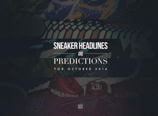 Sneaker Headlines & Predictions For October 2014