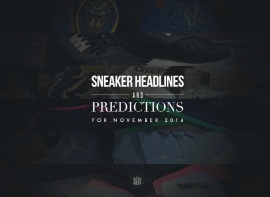 Sneaker Predictions & Headlines For November 2014
