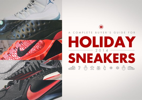 A Complete Buyer's Guide for Holiday 2014 Sneakers
