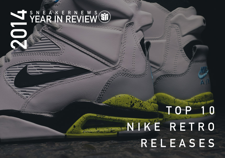 b84704b71cff Sneaker News 2014 Year in Review  Top 10 Nike Retro Releases