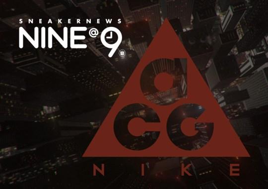Sneaker News NINE@NINE: Celebrating the Nike ACG Legacy
