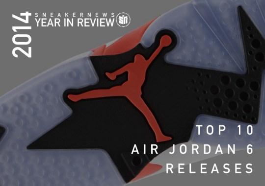 Sneaker News 2014 Year in Review: Top 10 Air Jordan VI Releases