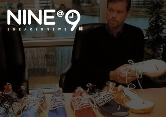 Sneaker News NINE@NINE: Footwear Designs Ahead Of Their Time