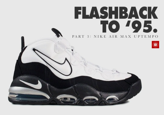 Flashback to '95: The Nike Air Max Uptempo