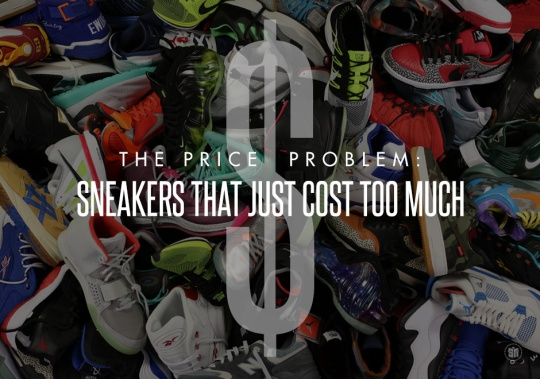 The Price Problem: Sneakers That Just Cost Too Much