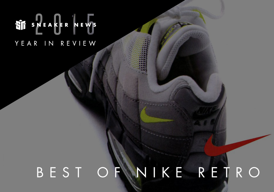 65ca0902582 The 10 Best Nike Retro Releases Of 2015 - SneakerNews.com