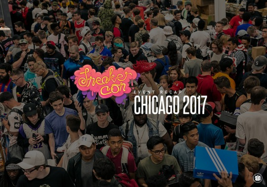 Sneaker Con Chicago Takes Over An Entire Weekend