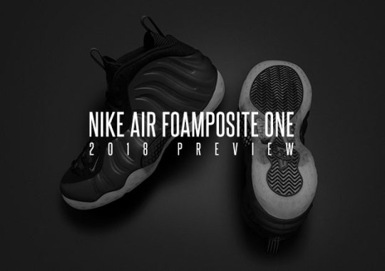 Preview Upcoming Nike Air Foamposite One Releases For 2018