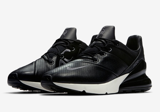 Nike Air Max 270 To Release In New Premium Trim