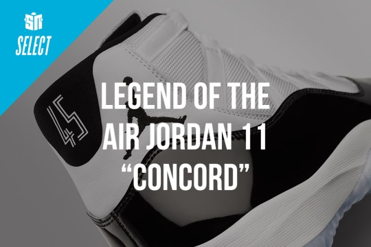 "The Legend Of The Air Jordan 11 ""Concord"""