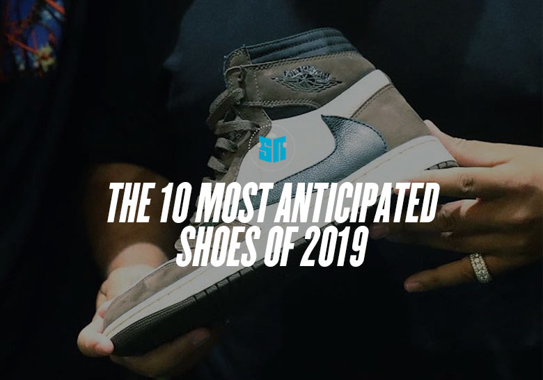 10 Most Anticipated Sneakers Of 2019 |