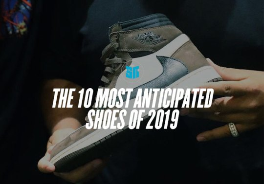 Ranking The 10 Most Anticipated Sneaker Releases Of 2019 (That We Know Of)
