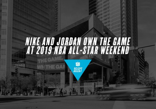 Nike And Jordan Brand Own The Game At NBA All-Star Weekend