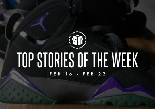 Ten Can't Miss Sneaker News Headlines From February 16th To February 22nd