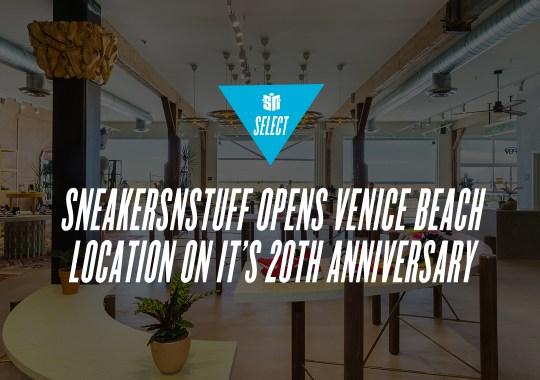 Sneakersnstuff Opens Venice Beach Location on it's 20th Anniversary