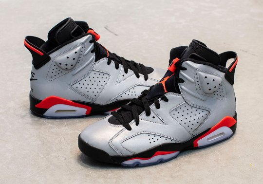"The Air Jordan 6 ""Infrared"" Returns With A Full Reflective Upper"