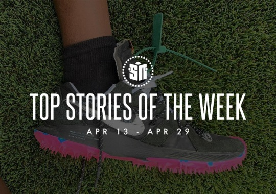 the latest 553b8 293ba Fourteen Can t Miss Sneaker News Headlines From April 13th-April 19th