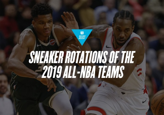 Sneaker Rotations For The 2019 All-NBA Teams
