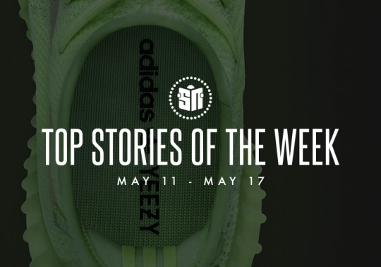 Fourteen Can't Miss Sneaker News Headlines From May 11th-May 17th