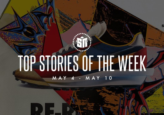 Eleven Can't Miss Sneaker News Headlines From May 4th-May 10th