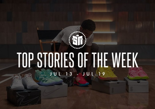 Ten Can't Miss Sneaker News Headlines From July 13th To July 19th