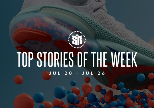 Fifteen Can't Miss Sneaker News Headlines From July 20th To July 26th