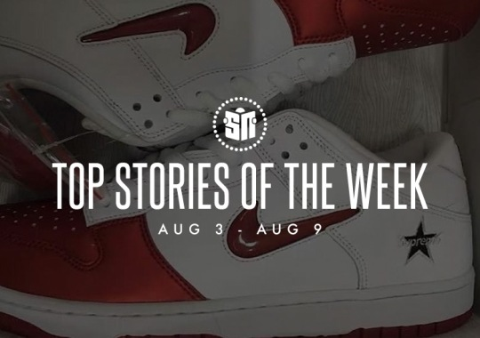 Eleven Can't Miss Sneaker News Headlines From August 3rd to August 9th
