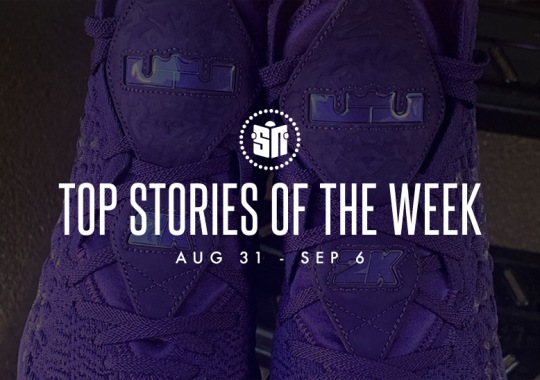 Thirteen Can't Miss Sneaker News Headlines From August 31st To September 6th
