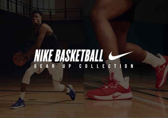 Nike Basketball's Gear Up Collection Is Made For Your Game