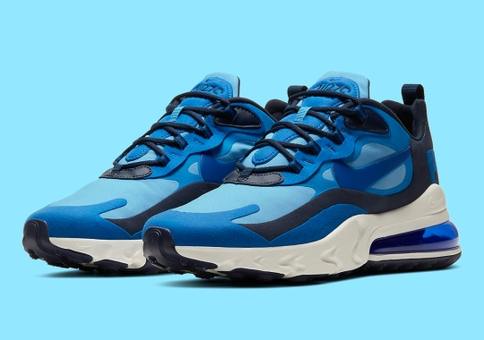 "Nike Air Max 270 React Arrives In ""Triple Blue"""