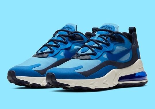 """Nike Air Max 270 React Arrives In """"Triple Blue"""""""
