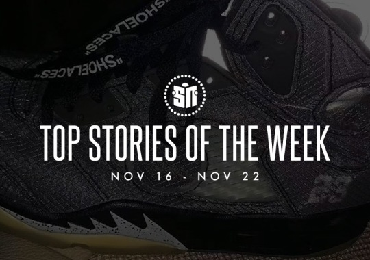 Fifteen Can't Miss Sneaker News Headlines from November 16th to November 22nd