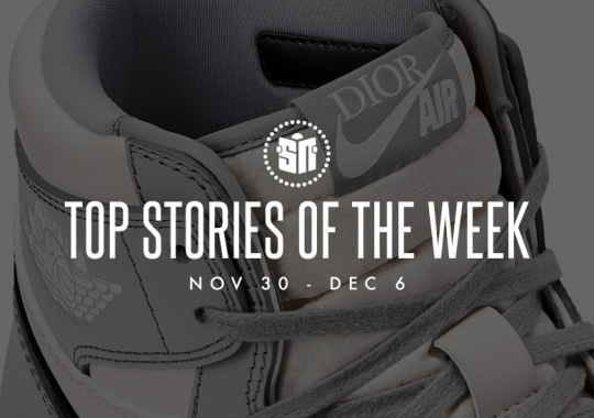 Fifteen Can't Miss Sneaker News Headlines from November 30th to December 6th