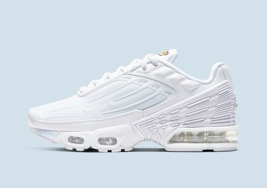 "The Nike Air Max Plus 3 Gets An Angelic ""Triple White"" Colorway"