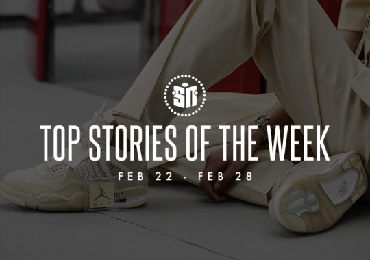 Fourteen Can't Miss Sneaker News Headlines from February 22nd to February 28th