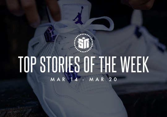 Fourteen Can't Miss Sneaker News Headlines from March 14th to March 20th