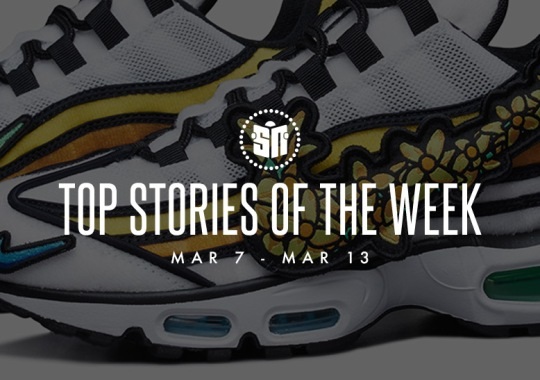 Thirteen Can't Miss Sneaker News Headlines from March 7th to March 13th