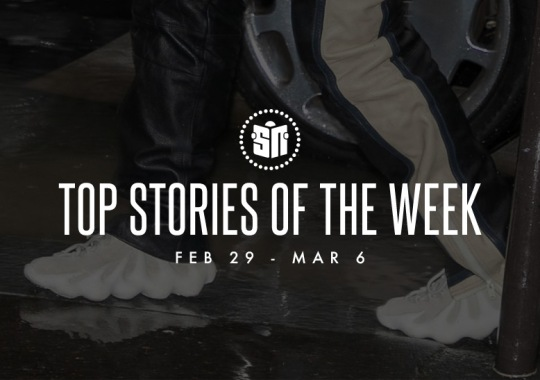 Thirteen Can't Miss Sneaker News Headlines from February 29th to March 6th