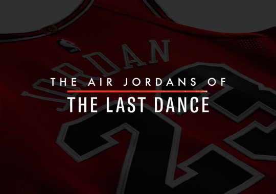 "The Air Jordans Of ""The Last Dance"""