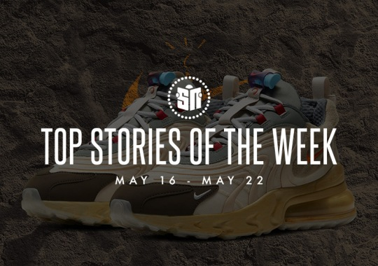 Seventeen Can't Miss Sneaker News Headlines from May 16th to May 22nd