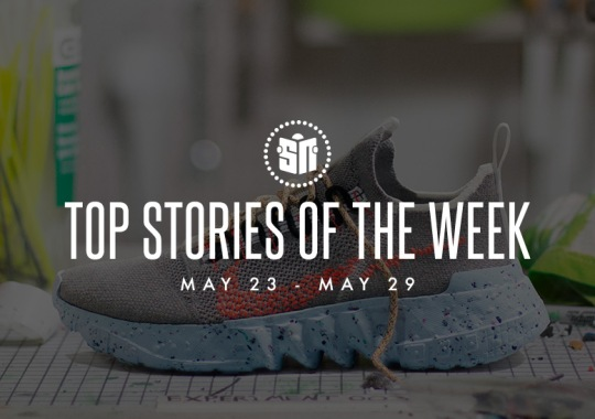 Twelve Can't Miss Sneaker News Headlines from May 23rd to May 29th